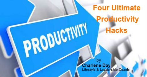 Four Ultimate Productivity Hacks by Charlene Day
