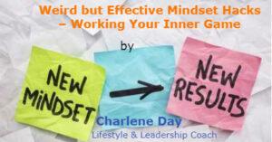 Weird but Effective Mindset Hacks – Working Your Inner Game - Part 2